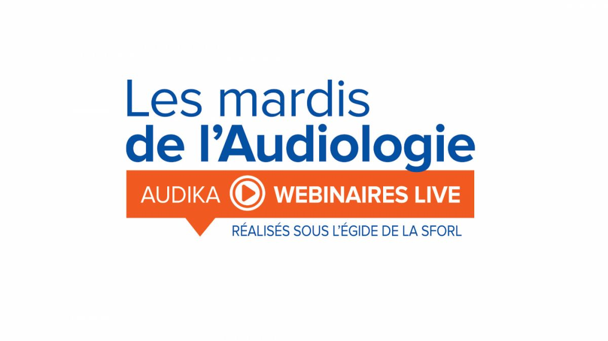 Les mardis de l Audiologie d Audika